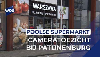 Tijdelijk cameratoezicht bij Poolse supermarkt aan Patijnenburg